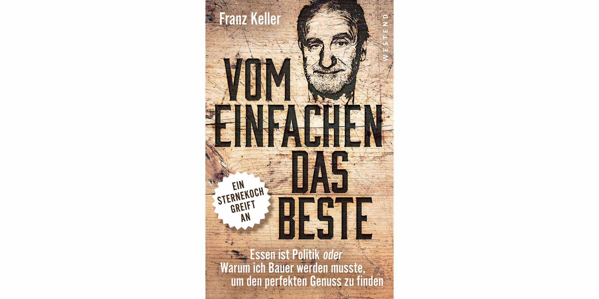 Franz Keller: Vom Einfachen das Beste